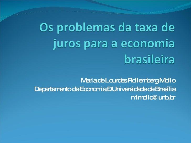 Maria de Lourdes Rollemberg Mollo Departamento de Economia – Universidade de Brasília [email_address]