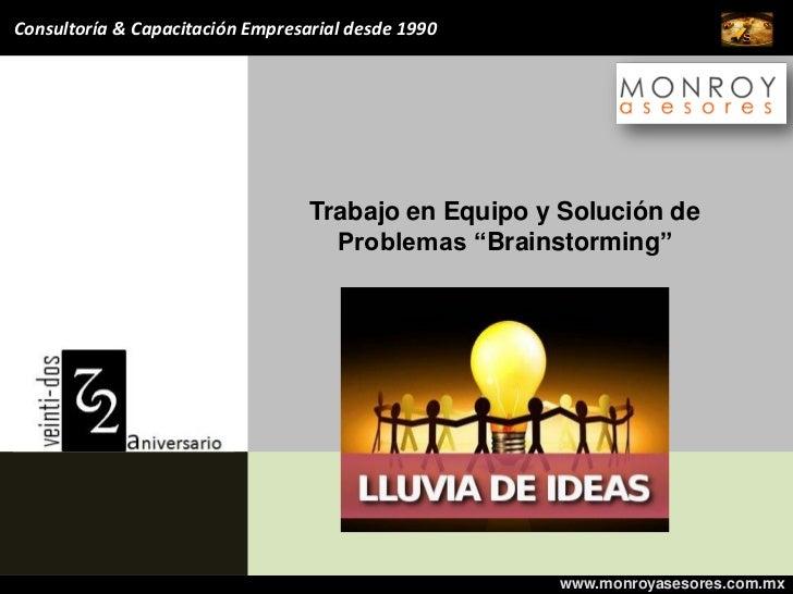 Consultoría & Capacitación Empresarial desde 1990                                  Trabajo en Equipo y Solución de        ...