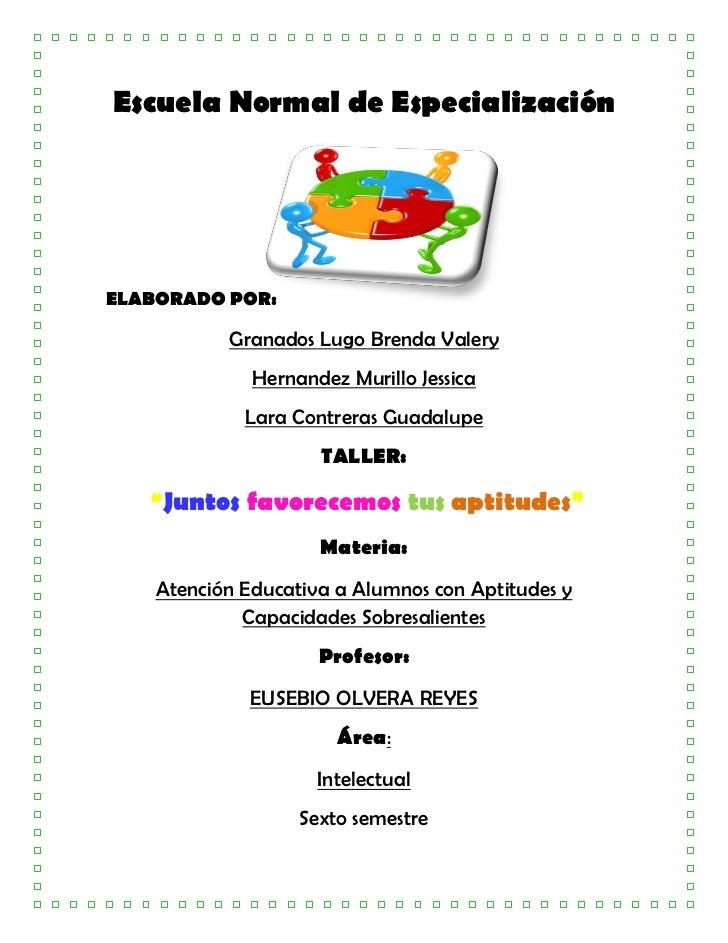 Escuela Normal de EspecializaciónELABORADO POR:           Granados Lugo Brenda Valery              Hernandez Murillo Jessi...