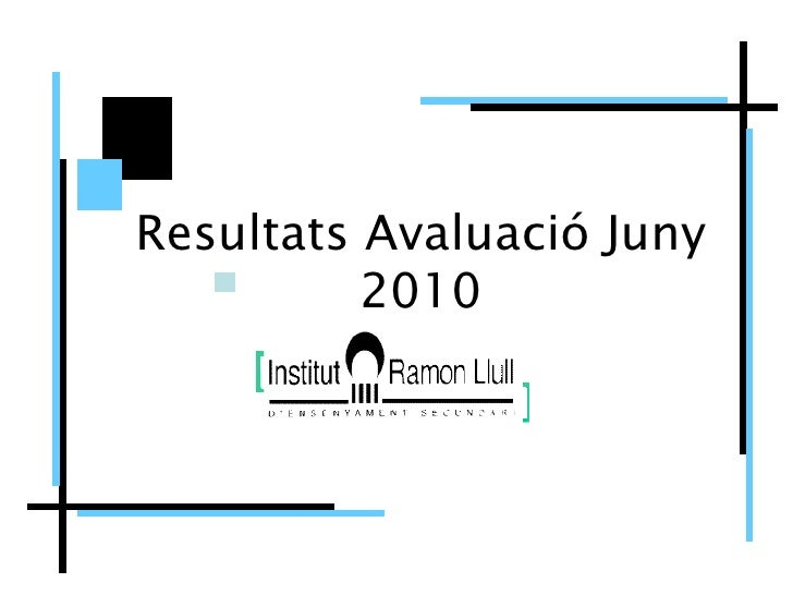 Resultats Avaluació Juny 2010