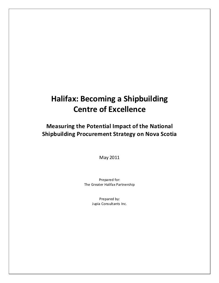 Halifax: Becoming a Shipbuilding         Centre of Excellence Measuring the Potential Impact of the NationalShipbuilding P...