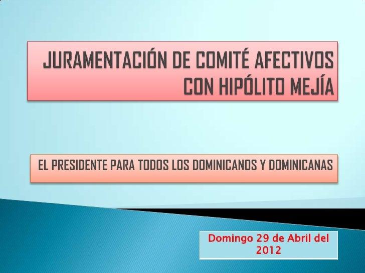 Juramentación de comite afectivos en apoyo a HIPÓLITO MEJÍA