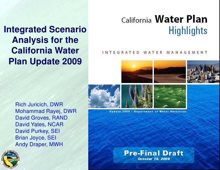 1<br />Integrated Scenario Analysis for the California Water Plan Update 2009<br />Rich Juricich, DWR<br />Mohammad Rayej,...