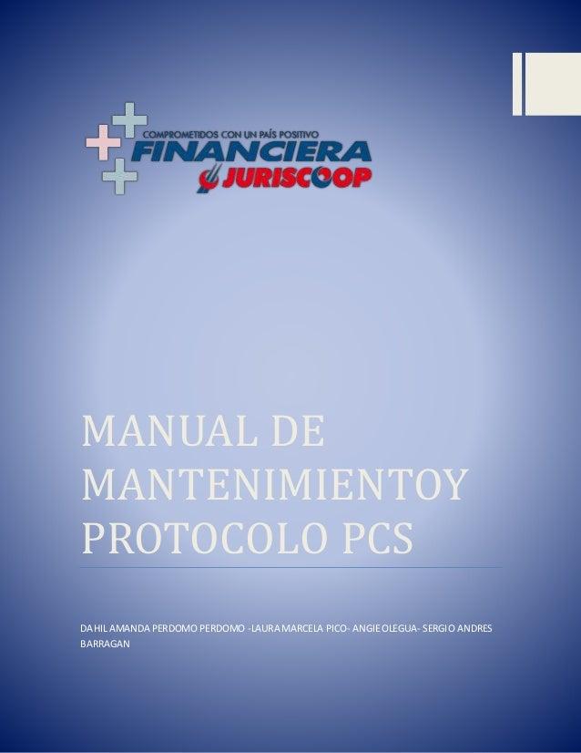 MANUAL DE MANTENIMIENTOY PROTOCOLO PCS DAHIL AMANDA PERDOMO PERDOMO -LAURA MARCELA PICO- ANGIEOLEGUA- SERGIO ANDRES BARRAG...