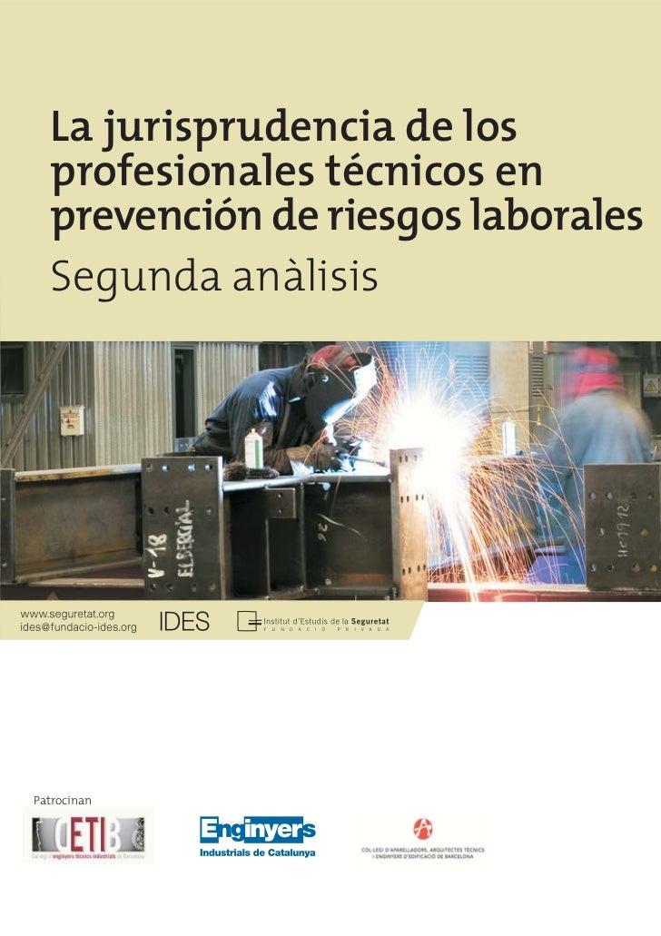 La jurisprudencia de los  profesionales técnicos en  prevención de riesgos laborales  Segunda anàlisisPatrocinan