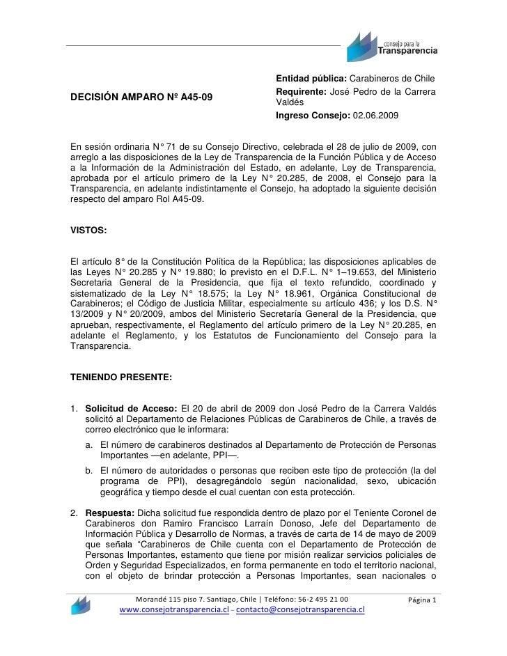 Entidad pública: Carabineros de Chile                                                        Requirente: José Pedro de la ...