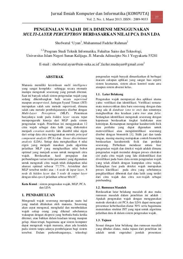 Jurnal Ilmiah Komputer dan Informatika (KOMPUTA) 27 Vol. 2, No. 1, Maret 2013, ISSN : 2089-9033 PENGENALAN WAJAH DUA DIMEN...