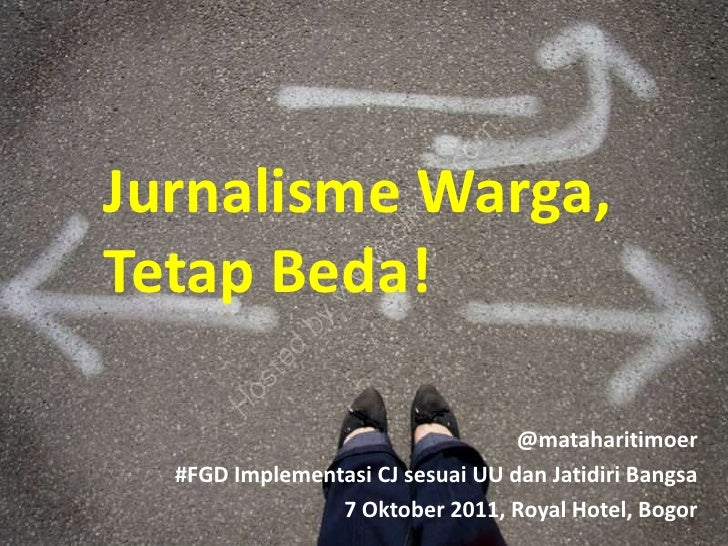 Jurnalisme warga, tetap beda! by mt