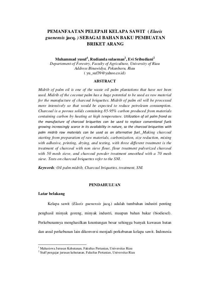 PEMANFAATAN PELEPAH KELAPA SAWIT ( Elaeis guenensis jacq. ) SEBAGAI BAHAN BAKU PEMBUATAN BRIKET ARANG Muhammad yusuf1, Rud...