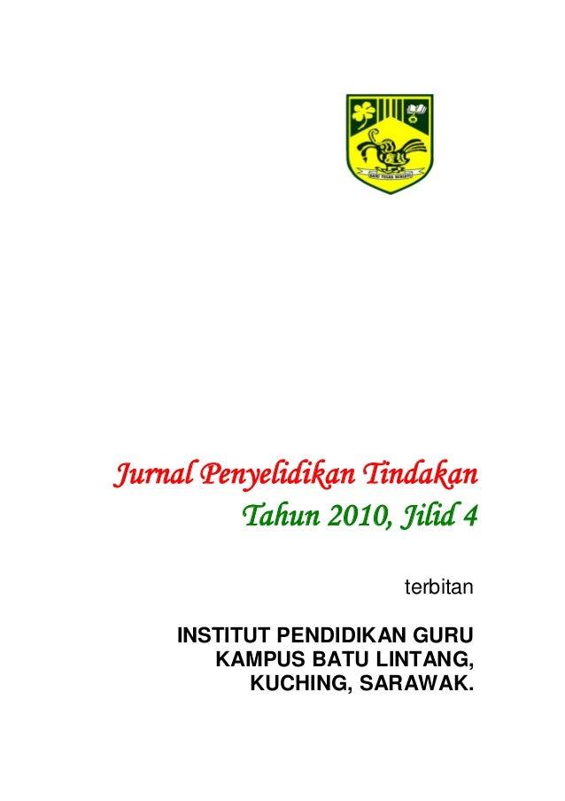 Jurnal Penyelidikan Tindakan          Tahun 2010, Jilid 4                       terbitan     INSTITUT PENDIDIKAN GURU     ...