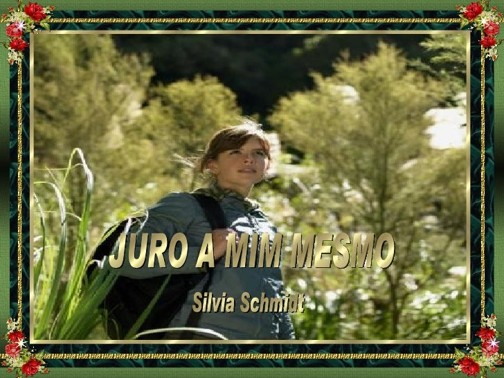 JURO A MIM MESMO Silvia Schmidt