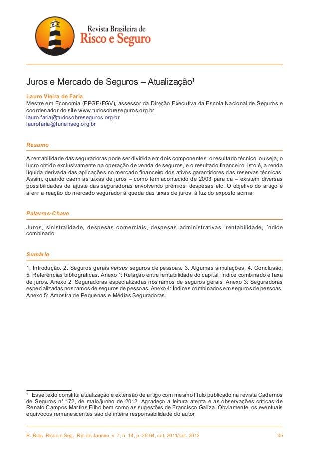 R. Bras. Risco e Seg., Rio de Janeiro, v. 7, n. 14, p. 35-64, out. 2011/out. 2012 35 Juros e Mercado de Seguros – Atualiz...