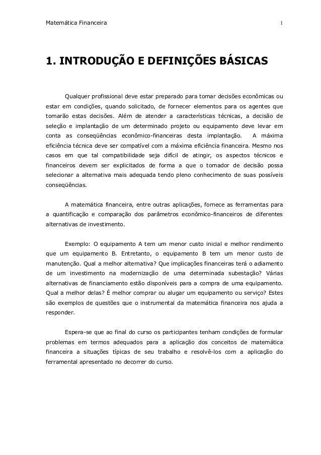 Matemática Financeira 1. INTRODUÇÃO E DEFINIÇÕES BÁSICAS Qualquer profissional deve estar preparado para tomar decisões ec...