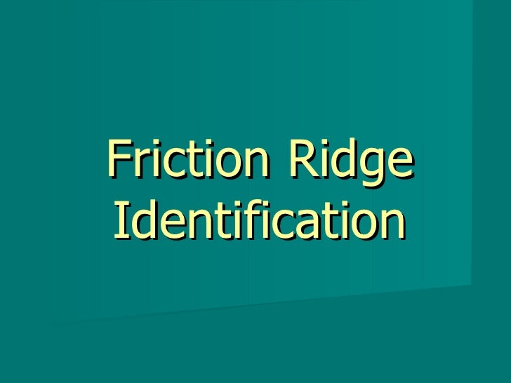Friction Ridge Identification