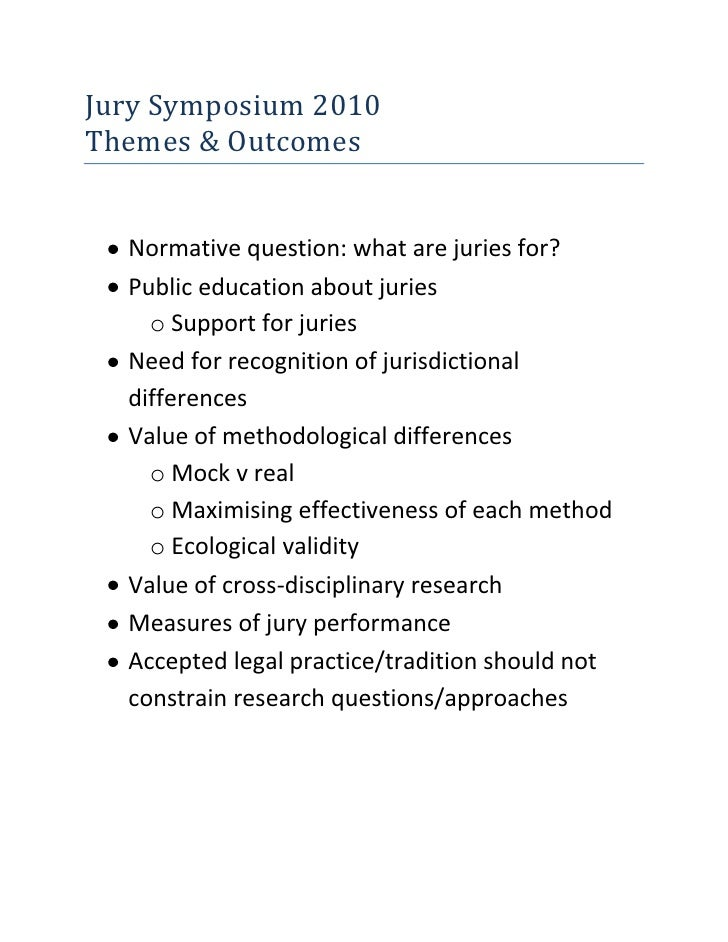 Jury Symposium 2010 <br />Themes & Outcomes<br /><ul><li>Normative question: what are juries for?