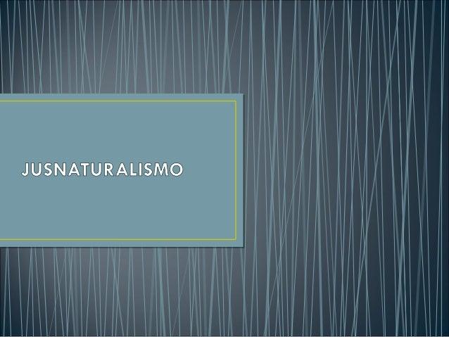 • 1° FASE – Grécia – Natureza como fonte da lei. • - Mesma força em toda parte e independe da diversidade das opiniões. • ...