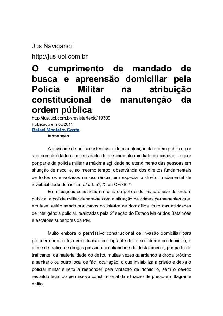 A POLICIA MILITAR PODE, SIM, CUMPRIR MANDADO DE BUSCA E APREESÃO DOMICILIAR.
