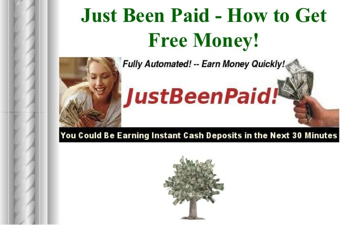 Just Been Paid - How to Get Free Money!