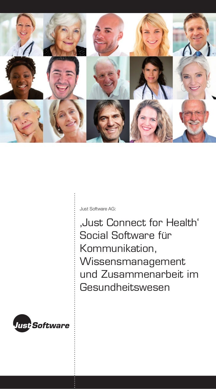 Just Software AG:'Just Connect for Health'Social Software fürKommunikation,Wissensmanagementund Zusammenarbeit imGesundhei...