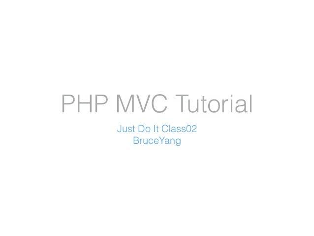 PHP MVC Tutorial Just Do It Class02 BruceYang