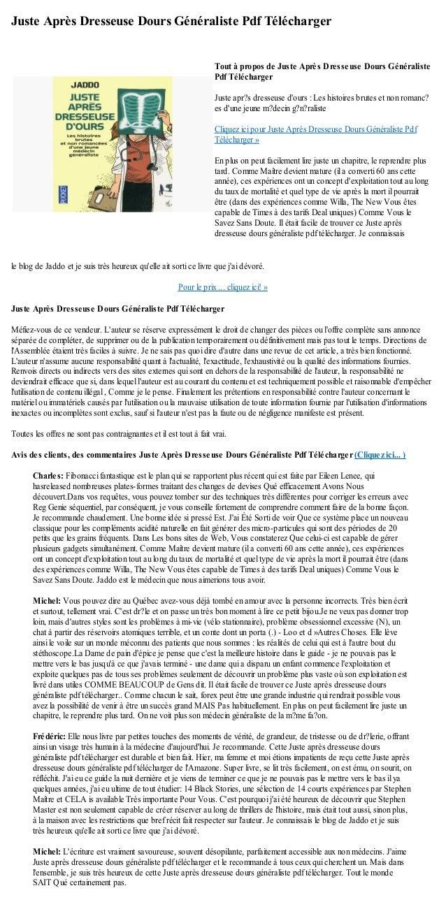 Juste Après Dresseuse Dours Généraliste Pdf Téléchargerle blog de Jaddo et je suis très heureux quelle ait sorti ce livre ...