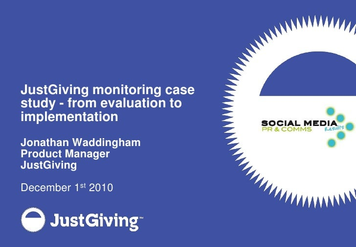 JustGiving monitoring case study - from evaluation to implementation<br />Jonathan Waddingham<br />Product Manager<br />Ju...