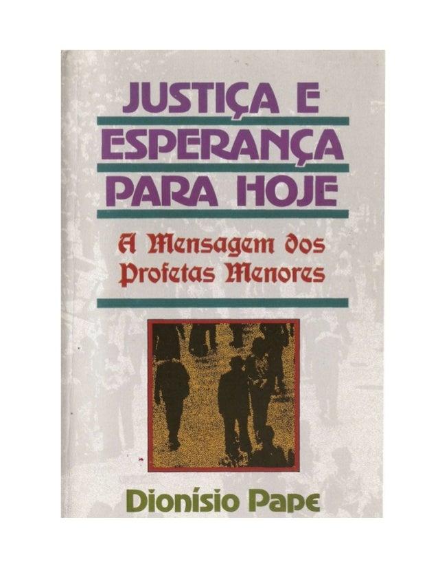2                                      Dionísio Pape                      JUSTIÇA E ESPERANÇA PARA HOJE                A M...