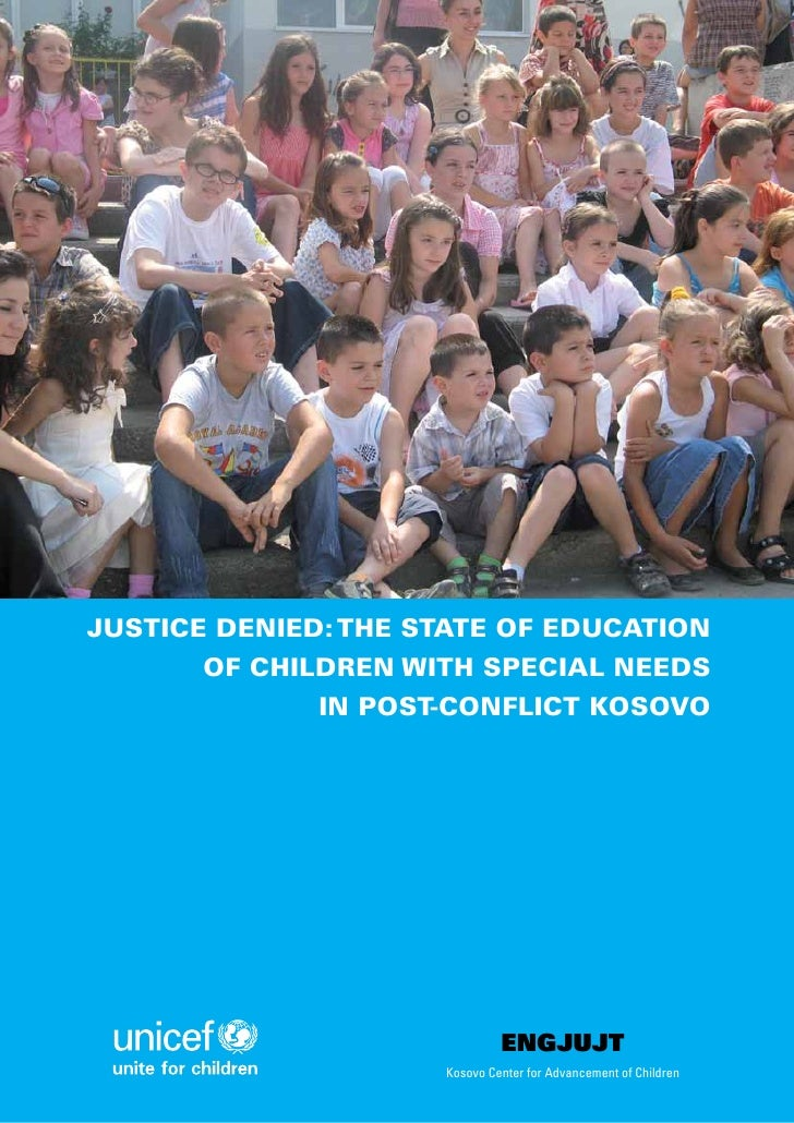 Justice DenieD: the state of eDucation        of chilDren with special neeDs               in post-conflict Kosovo        ...