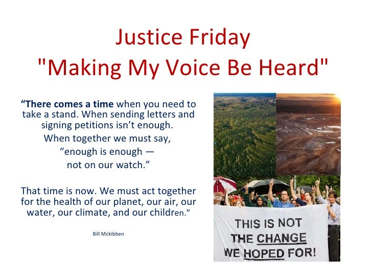 "Justice Friday  ""Making My Voice Be Heard""  "" There comes a time  when you need to take a stand. When sending le..."