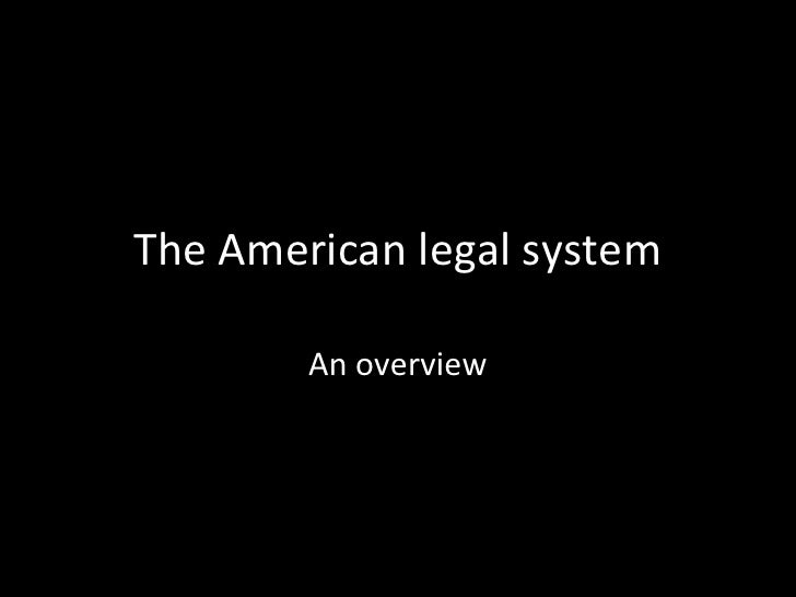 The American legal system<br />An overview<br />