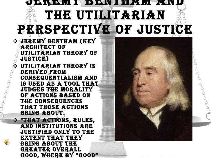 an analysis of the jeremy benthams utilitarianism Utilitarianism summary and analysis of chapter ii -- section 1  principle) and  breaking with its earlier adherents (eg jeremy bentham.