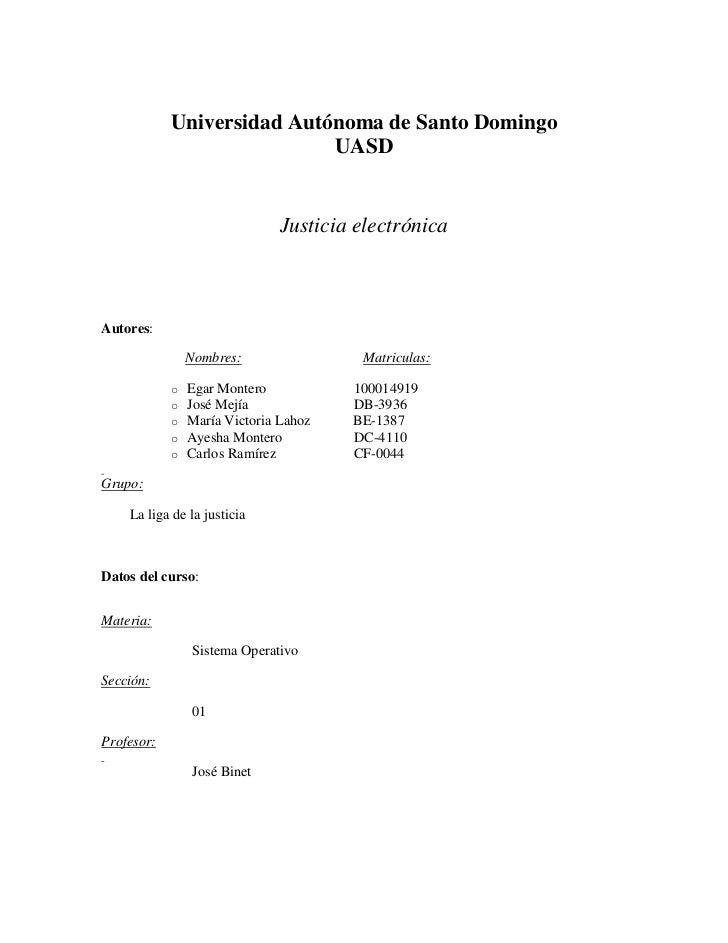 Universidad Autónoma de Santo Domingo<br />UASD<br /><br /><br />Justicia electrónica<br /><br /><br /><br /><br />A...