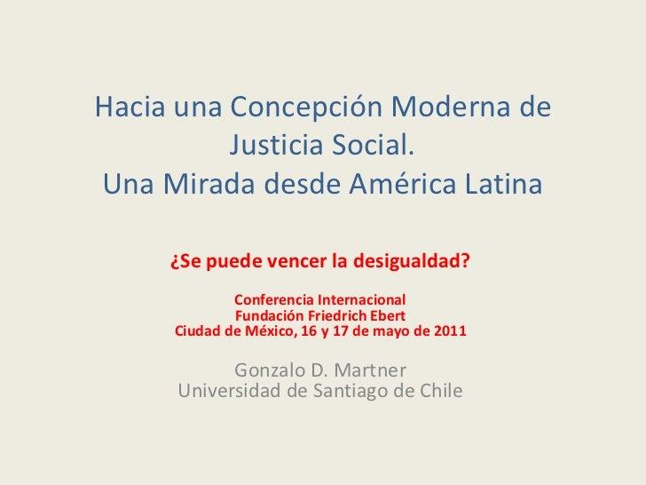 Hacia una Concepción Moderna de          Justicia Social.Una Mirada desde América Latina     ¿Se puede vencer la desiguald...