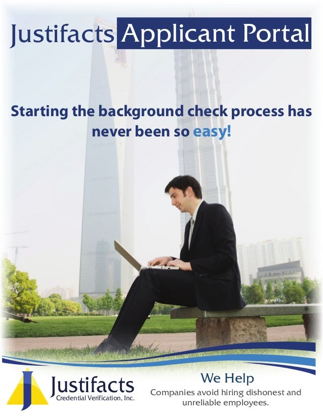 We Help Starting the background check process has never been so easy! Applicant PortalJustifacts JustifactsCredential Veri...