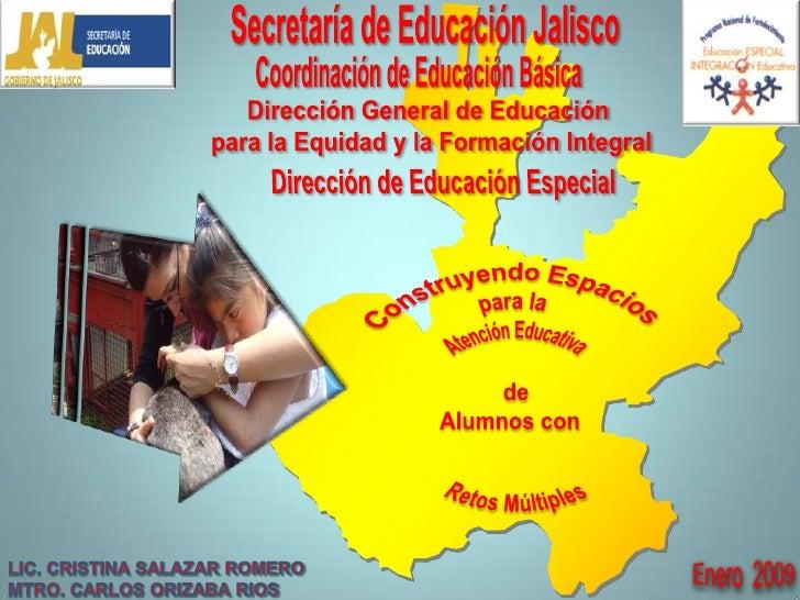 Secretaría de Educación Jalisco<br />Coordinación de Educación Básica<br />DirecciónGeneral de Educación <br />para la Equ...