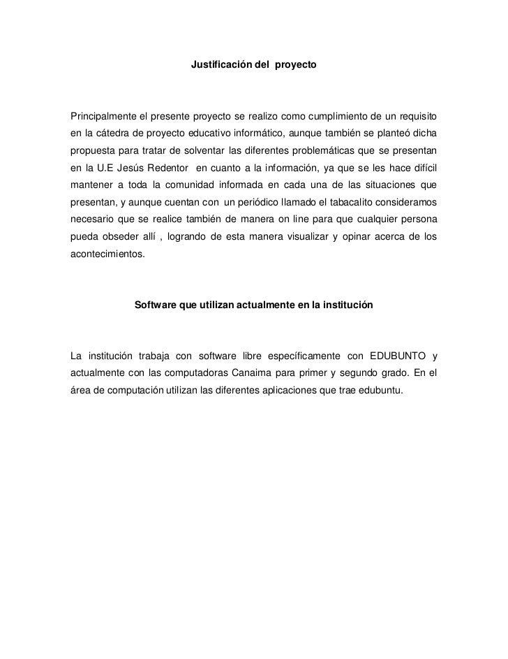 Justificación del  proyecto <br />Principalmente el presente proyecto se realizo como cumplimiento de un requisito en la c...