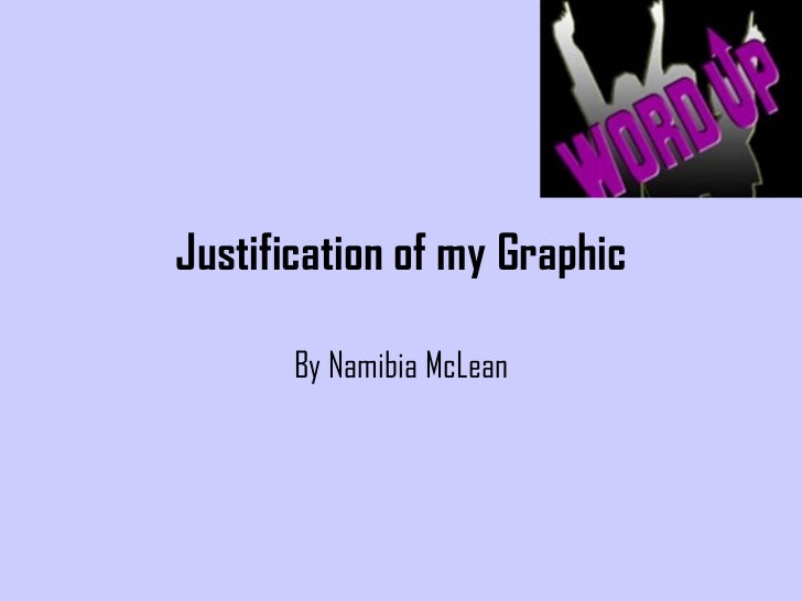 Justification of my Graphic By Namibia McLean
