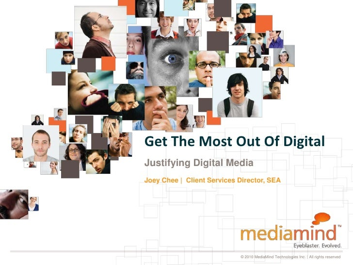 Get The Most Out Of DigitalJustifying Digital MediaJoey Chee | Client Services Director, SEA                            © ...