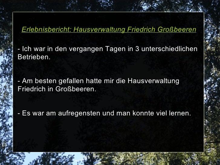 Erlebnisbericht: Hausverwaltung Friedrich Großbeeren - Ich war in den vergangen Tagen in 3 unterschiedlichen Betrieben. - ...