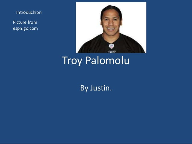 Troy PalomoluBy Justin.Picture fromespn.go.comIntroduchion