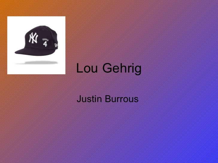 Lou Gehrig Justin Burrous