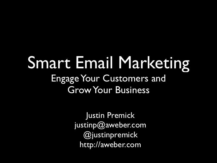 Smart Email Marketing   Engage Your Customers and      Grow Your Business            Justin Premick        justinp@aweber....