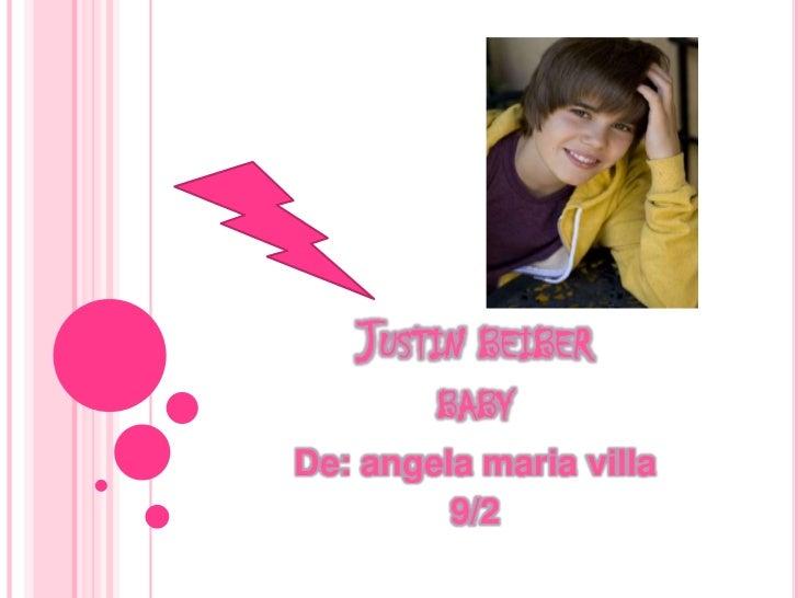 Justin beiberbaby<br />De: angela maria villa <br />9/2<br />