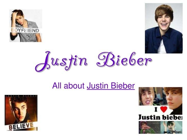 Justin Bieber All about Justin Bieber