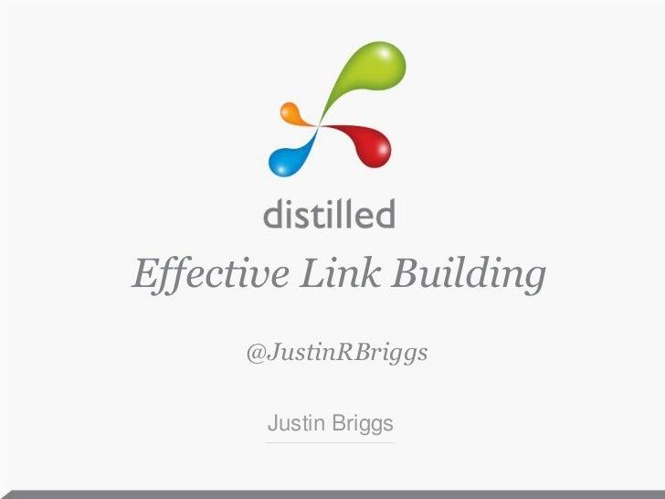 Effective Link Building<br />@JustinRBriggs<br />Justin Briggs<br />