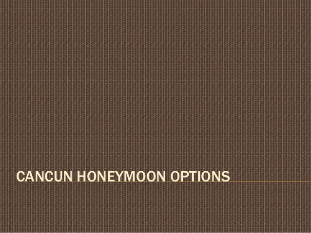 CANCUN HONEYMOON OPTIONS