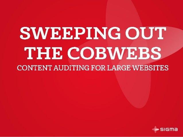 Sweeping out the cobwebs: Content auditing for large websites