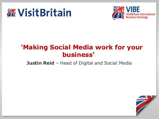 'Making Social Media work for your business' Justin Reid – Head of Digital and Social Media