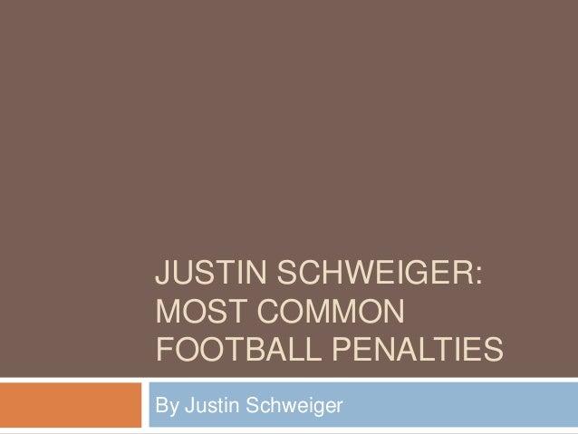 justin schweiger most common football penalties justin schweiger most common football penalties by justin schweiger