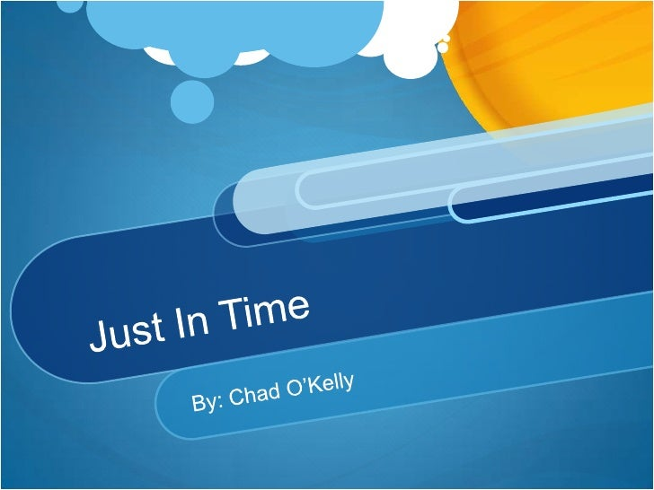 Just In Time<br />By: Chad O'Kelly<br />